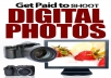 Show You How To Get Paid To Shoot Digital Photos