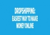 Teach you Drop Shipping A-Z Plus 3 Days Full Support