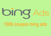 give you 100$ coupon bing ads