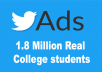 tweet your Message to 1.8M 1870930 Real College students on Twitter