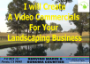 Create A Video Commercial For Your LANDSCAPING Business In 24 Hours