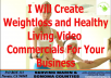 Create A Weightloss and Healthy Living Video Commercials For Your Weight Loss Business
