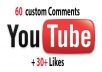 give 60 YouTube custom comment and 30+ like very fast