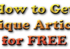 Give a Method To Get Free Premium Quality Unique Content