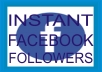 I will give you 1000 facebook profile followers for just $5 and bonus of 300 facebook profile followers for each order