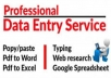 I will enter data in excel spreadsheet,google spreadsheet. I can also copy data from website and input it in workbook.