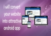 convert your website into attractive android app