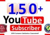 give you 150 Youtube Subscribers