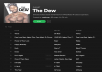 add your song to my The Dew Spotify playlist with over 3k active listeners.