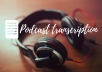 accurately transcribe your podcast