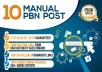 I will manually build 5 UNIQUE HOMEPAGE PBN backIinks on Extremely High Trust Flow & Citation Flow and Domain Authority & Page Authority Domains.  PBN Iinks are goldmines in SEO. If you are looking for bulk quantity spammy links, then this service is not for you. THIS service IS EXCLUSIVELY FOR QUALITY LOVERS who want natural links with relevant content on HIGH AUTHORITY sites. Such high metrics l!inks will definitely boost your SERP.    Main Features: TF CF DA PA 25+ to 10 GUARANTEED! Homepage PBN links from HIGH AUTHORITY AGED DOMAINS 100% Manually Done 100% Do Follow & Permanent Links 100% UNIQUE IPs 100% Unique Human-readable 500+ words content with relevant images in all PBN posts Unlimited Keywords (ANCHOR TEXTS) for Maximum Diversity All domains are well indexed on Google OBL limited to 20 ONLY FASTEST RANKING IMPROVEMENT service   Detailed report  Note: We don't accept Adults, Gambling, Porn & Illegal sites.  Order now at $5 only on gigbucks.