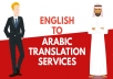 I translate all types of documents from English to Arabic in a very short time and with a high quality due to my experience in the domain.