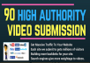 Do 90 Video Submissions In High Da Video Sharing Sites