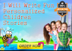 Write a PERSONALIZED story for your child
