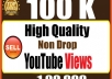 Hey, We will send 100,000 Youtube Views. Our Views Never Delete Or Drop Any Videos ( Money back guarantee )