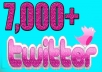 Twitter is the most Social media marketing site , I have big Social Media team , will add 7,000++ Real and active Twitter Follower for your any Twitter account , (Don't need password) All Follow Come From English Country . 100% real and active ... Delivered In within 24 hours Thanks Buy now !