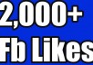 ★★★100% CUSTOMER SATISFACTION★★★  I will provide 2,000 real and active Facebook likes  Are you searching real Facebook likes to your Fan Page OR posts?     My services  Non-drop 2,000 facebook  likes Active and real human likes Permanent likes guaranteed 100% safe for your account Increase your page ranking No fake or bots 24/7 hours support Fast delivery