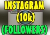 Give you 10,000 Instagram followers.