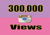 Give you Real Fast 300,000+ Instagram Video Views