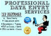 I will do any type of data entry tasks with fast delivery and at low rates.I will  provide customer support. I can do any online/offline work like:      Pdf to word     online data entry     offline data entry     copy paste     internet research     Excel data entry