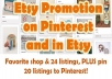 promote 24 Etsy Listings in Etsy and Pin 20 in Pinterest