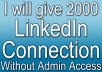 will give 2000 LinkedIn Connection for