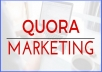 Nowadays, QUORA  is very popular to every one. Contextual Backlinks are the ticket to higher search engine ranking and ranking ultimately results in conversion of traffic into clientele. If you want qualified referral and relevant visitors, Niche relevant backlinks will bring real customers traffic for you.