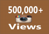 Add you Fast 500,000+ Instagram Video Views