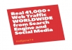 give Real 41,000 + Web Traffic WORLDWIDE from Search Engine and Social Media