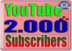 Add Non Drop 2000+ Youtube Subscribers - Safe, Instant Start