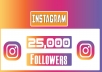 I will provide you 25,000+ Non Drop Instagram Followers Great Service – Fast Delivery – High Quality – 100% SAFE…….  For more Followers, please see the Order Additional.   My services: •Delivery within Offered Time •Service from All over the World •I can Generate Targeted Followers  •All services are Organic. •No Bots. •Satisfaction Guaranteed.