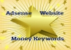 I will deliver the best keywords for your new highly profitable Adsense site