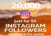 give 20,000 real and permanent instagram followers just
