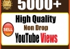 i will give 5,000 super high quality YouTube Views real and permanent 100% real Views. 100% Manually done 100% safe. 100% Satisfaction Guaranteed 100% money back Guaranteed 24/7 Customer support Natural & Permanent fans Note: Instant Start ********************* Now Order ********************* ..thanks..