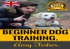 show you a Beginners way to Dog Training.