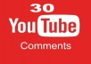 provide Guaranteed Real 30 YouTube Custom comments from UK/USA users