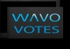 get you to 50 wavo votes for your WAVO. ME Contest