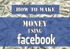 show you how to make money daily using Facebook