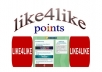 POINTS / CREDITS  I will give you 14,000 LIKE4LIKE points one account . You can use this points Facebook, YouTube, Twitter, MySpace, Stumbleupon, Flickr, Google Plus, Pinterest, SoundCloud, Instagram, Reverbnation, Vimeo and VKontakte. 100% Safe & No Bot use. Real and non drop Points.  Thanks.