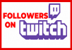 Give Followers for your TWITCH channel