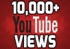 ★★★REAL Youtube Views ★★★ i will give you real  10.000 Youtube Views From over the world i will add The views less than 3 days normal less than 24 h we need your Video link only . 