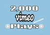 I'll provide you 2,000+ Real Vimeo Video Plays . 