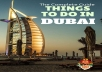 Dubai Travel   How long for results?  2-3 months for old sites 3-6 months for new sites  What if no results in the given time frame?  You get a full refund! Need Page 1-3 ranking?  Contact me and Get your website ranked in Top pages (Highly recommended to get massive exposure)  Thanks!