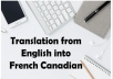 translate up to 600 words from English to French Canadian and