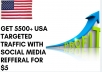 Send 5500 + USA targeted traffic with social media referral for $5