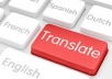 I work with translations, only with french ( C1 level), english ( level C2) and romanian ( native) .I can translate in any field you want and you need.