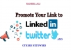 promote anything to 15,000,000(15millions) Linkedin Twitter tumblr and other networks  I will submit your link to linkedin and google plus 15,000,000 active and real members  ARE YOU WONT TO PROMOTE  your Webiste Business Affiliate Youtube video products Amazon products Shop Pages Books Then your are now a right place,I will promote your website or anything to active and real members using profile and groups,This time linkedin,twitter,tumblr and others is a top social networks .Lnkedin is a top business network mostly business use lnkedin. l am here to serve you and l won't rest until you are satisfied with my service so in case you have any complaint about my service.    I only wont your URL SMALL DESCRIPTION  PROOF OF WORK I WILL SEND YOU A SCREEN SHOT AND LIVE LINK AFTER THE WORK HAS BEEN COMPLETED  This service is not for adult ,span,scam,clickbank