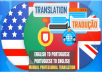 translate 500wds English to Portuguese and vice versa