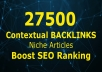 Build 27500 Tiered Contextual Backlinks Niche Articles Seo Ranking