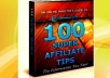 This ebook will give you 100 super affiliate maneuvers. You'll get ideas for different types of affiliate programs to promote, affiliate bonuses to offer that will increase your commissions and ways to market them for maximum profits.